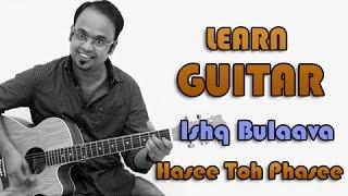 Ishq Bulaava Guitar Lesson - Hasee Toh Phasee - Sanam Puri, Shipra Goyal