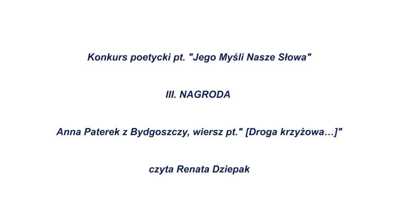Anna Paterek Z Bydgoszczy Wiersz Ptdroga Krzyżowa