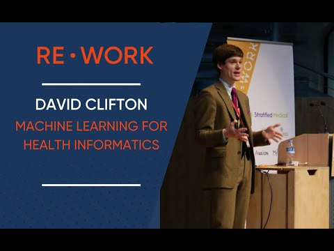 Machine Learning for the Next Generation of Health Informatics - David Clifton #reworkDL
