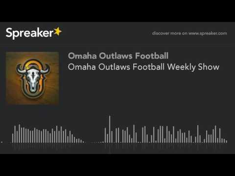 Omaha Outlaws Football Weekly Show