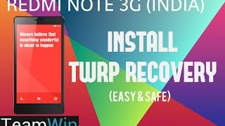 How to Install/Flash TWRP (2.8.1 STABLE) Custom Recovery on Redmi Note 3G (Required For Custom ROM)