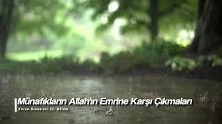 Kuran Kıssaları 23. Bölüm - Münafıkların Allah'ın Emrine Karşı Çıkmaları