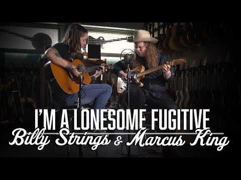 I'm a Lonesome Fugitive - Marcus King & Billy Strings