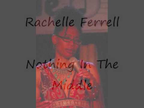 Nothing In The Middle by Rachelle Ferrell