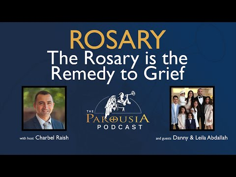 Danny and Leila Abdallah: The Rosary Is the Remedy to Grief