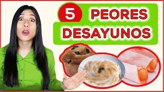 Los 5 PEORES Alimentos para DESAYUNAR