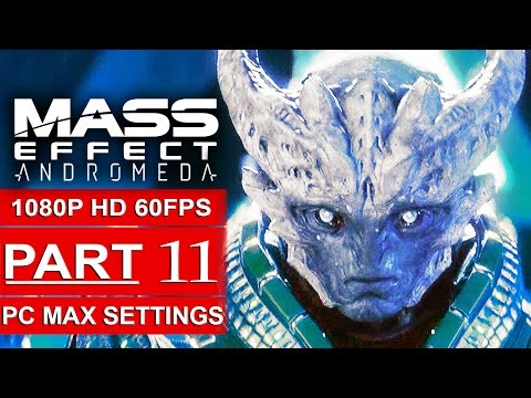 MASS EFFECT ANDROMEDA Gameplay Walkthrough Part 11 [1080p HD 60FPS PC MAX SETTINGS] - No Commentary
