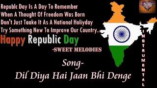 Dil Diya Hai Jaan Bhi Denge-Instrumental