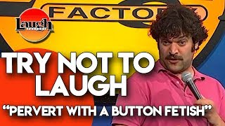 Try Not to Laugh | Pervert With a Button Fetish | Laugh Factory Stand Up Comedy