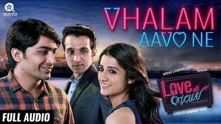 Presenting the full audio song of vhalam aavo ne, from film, love ni bhavai. film releases on 17th november 2017. music: sachin-jigar singer: jigardan ga...