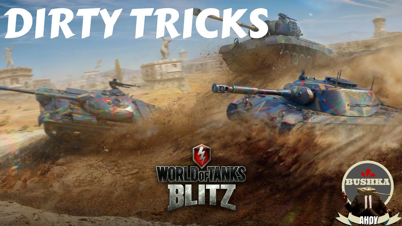 Dirty Tricks to Live By World of Tanks Blitz