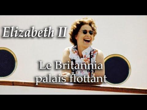 Elizabeth II - Le Britannia, palais flottant
