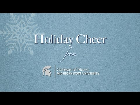 Holiday Cheer From The MSU College Of Music
