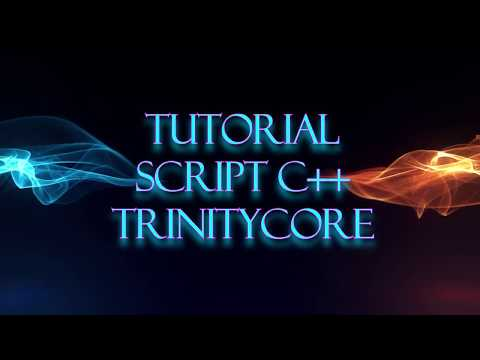Tutorial Script C++ Trinitycore World Of Warcraft (Subtitules In English)