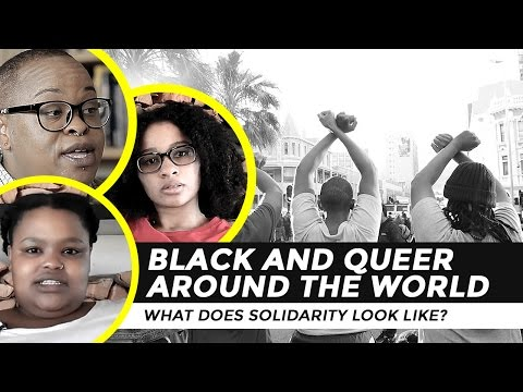 Black and Queer Around the World: What Does Solidarity Look Like?