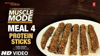 MEAL  4 - Protein Sticks | MUSCLE MODE by Guru Mann | Health & Fitness