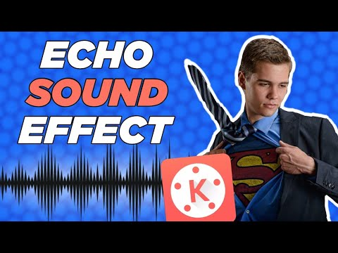 Kinemaster Echo Sound Effect Tutorial