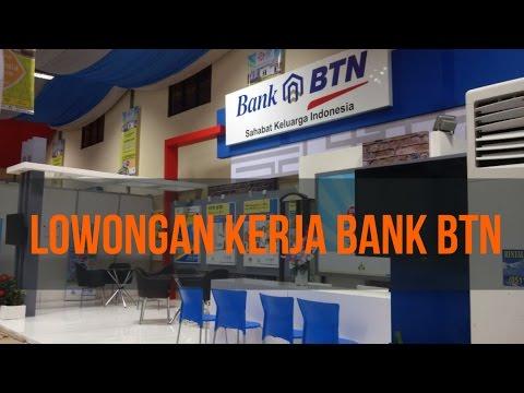 LOWONGAN KERJA BANK BTN - YouTube