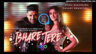 Ishare Tere Mp3 Full Audio Song - Guru Randhawa - Fresh Mp3 Songs