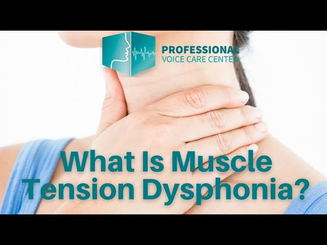 What Is Muscle Tension Dysphonia? - Professional Voice Care Center