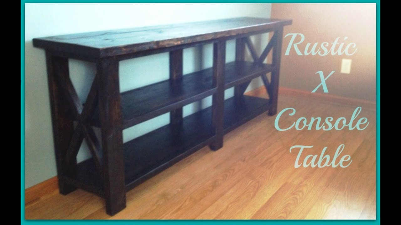 Diy Rustic X Console Table Plans