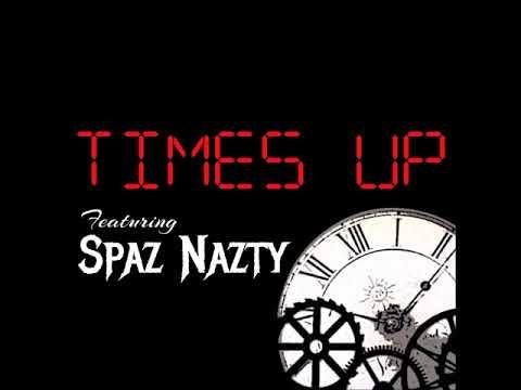 TIMES UP -feat. Spaz Nazty