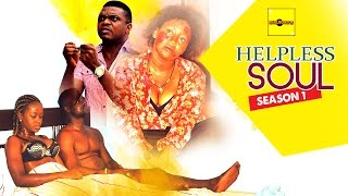 Helpless Soul 1 - 2015 Latest Nigerian Nollywood Movies