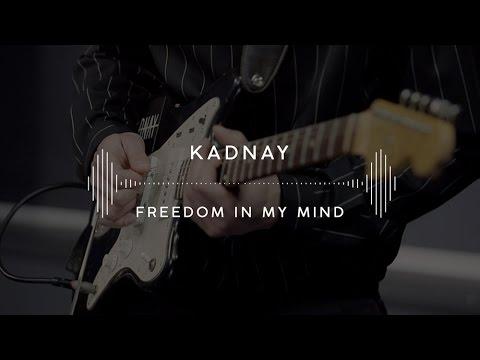 KADNAY —  Freedom In My Mind (Stage 13)