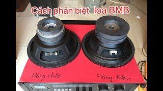 loa bass BMB tàu xịn và tàu đểu khác nhau NTN , cách phân biệt . lh 0986070419-01663553277