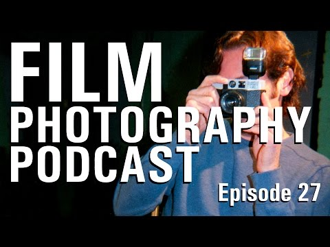 Film Photography Podcast - Episode 27