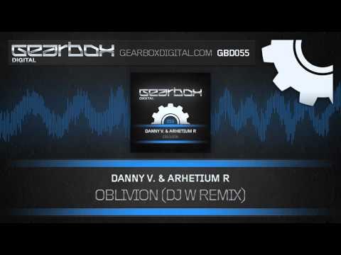 Danny V. & Arhetium R - Oblivion (Dj W Remix) [GBD055]