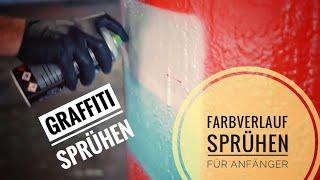 Graffiti Sprühen - Wie mache ich einen Farbverlauf - Für Anfänger