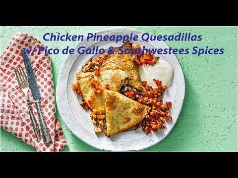 Chicken Pineapple Quesadillas w/ Pico de Gallo & Southwestern Spices