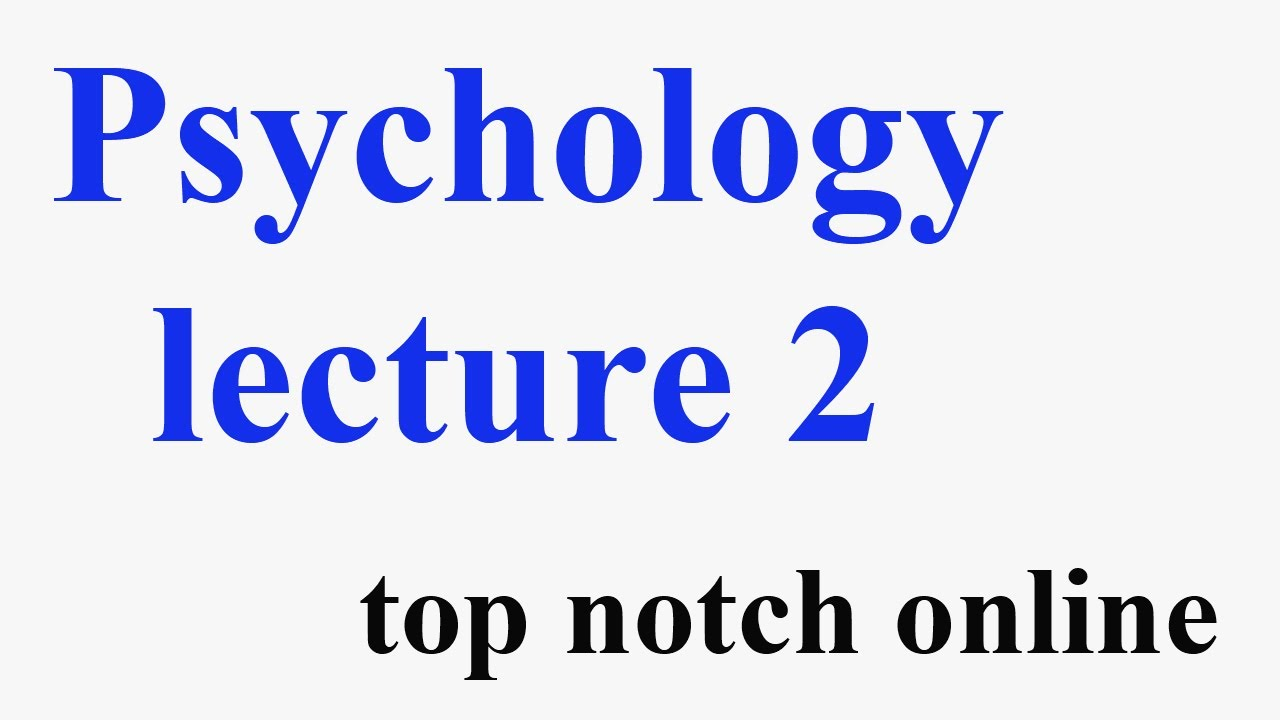 psychology lecture 2