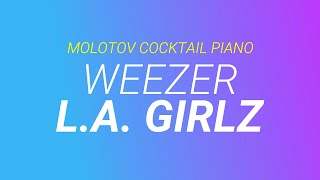 L.A. Girlz ⬥ Weezer 🎹 cover by Molotov Cocktail Piano