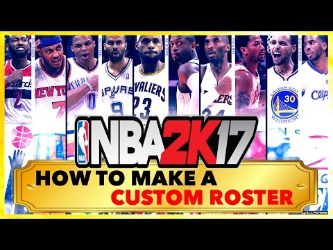 NBA 2K17 • How To Make A Custom Roster •PS4