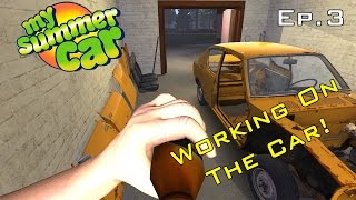 Getting Work Done On The Car! - My Summer Car Ep.3