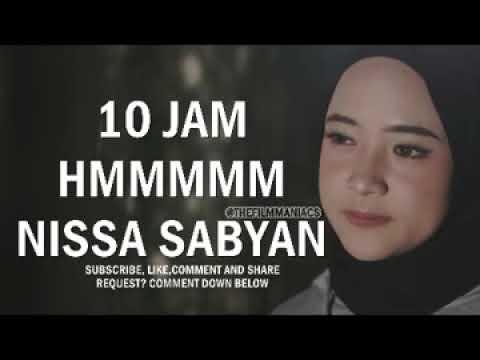 Nissa Sabyan HMMMM Deen Assalam 10 Hours