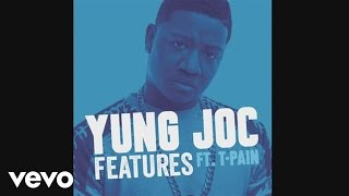 Yung Joc - Features (Audio) ft. T-Pain