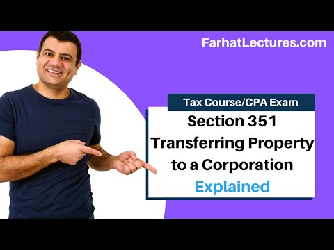 Section 351 transferring property to a corporation - CPA exam regulation CH 18 p 1