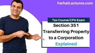 Section 351 Transferring Property to a Corporation | Corporate Income Tax | CPA REG | Ch 18 P 1