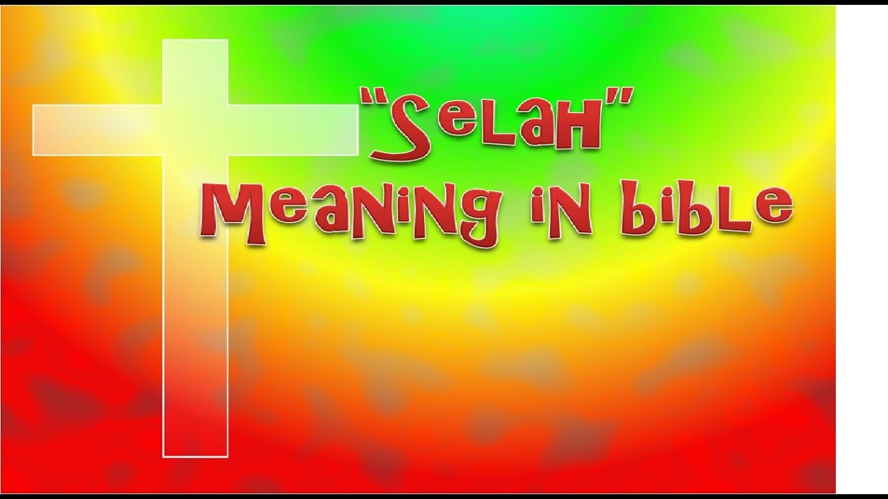 """SELAH"" MEANING IN BIBLE (סֶלָה‎) 