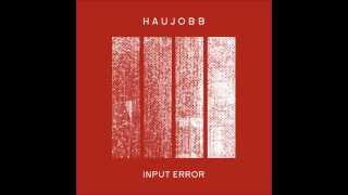 Haujobb - Input Error (The Horrorist Remix)