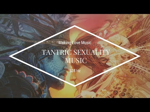 8 HOURS 528 HZ TANTRIC SEXUALITY MUSIC | Making Love Music