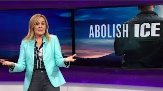 Abolish Ice May 23 2018 Act 2 Full Frontal On Tbs
