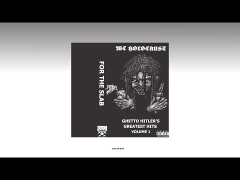 MC HOLOCAUST & FORTHESLAB — «GHETTO HITLER'S GREATEST HITS» (Full)