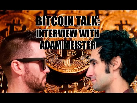 Talking Everything Bitcoin - Interview with Adam Meister