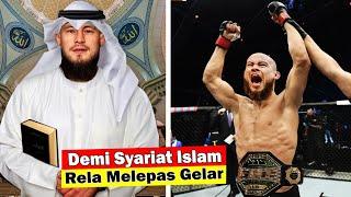 Masya Allah‼️Demi Mengikuti Syariat Islam, Petarung Ini Rela Melepas Gelarnya