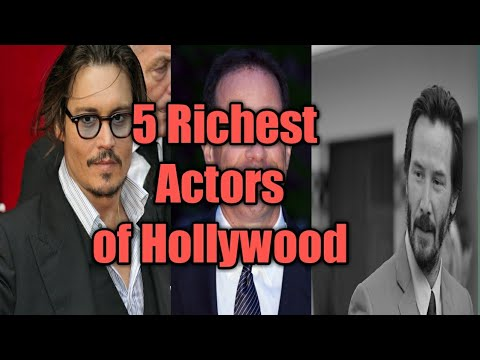 Top Five Richest Hollywood Actors 2018(Top Five)