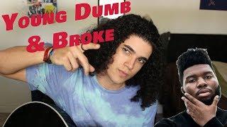 Young Dumb & Broke (Cover) | Khalid